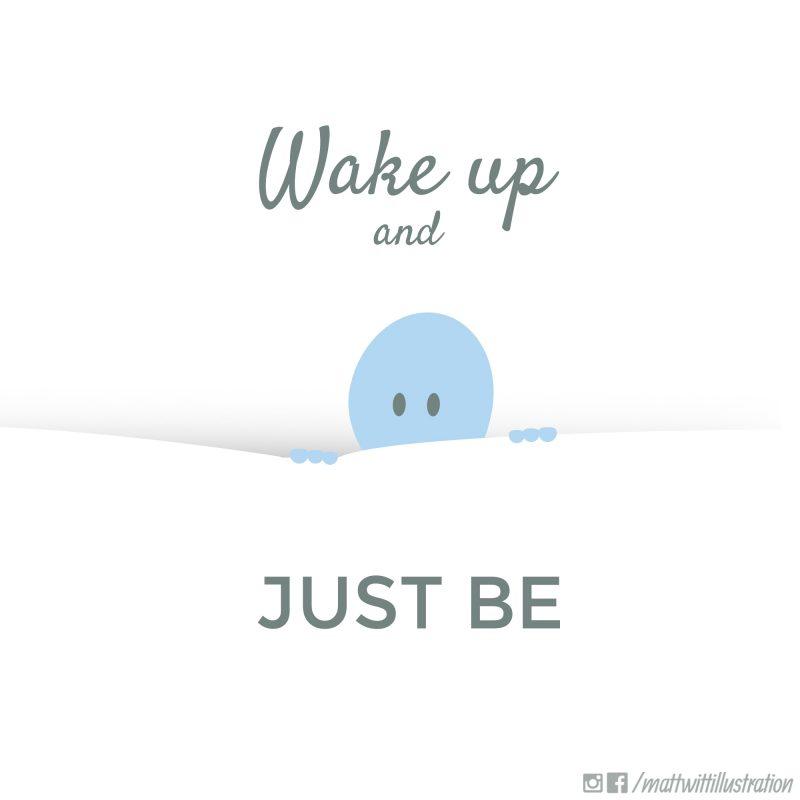 wake-up-and-just-be-matt-wittt-illustration